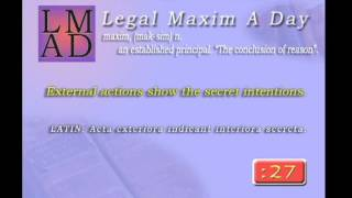 "Legal Maxim A Day - Feb. 17th 2013 - ""External actions show the secret intentions."""