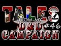 Tales From My D D Campaign  46