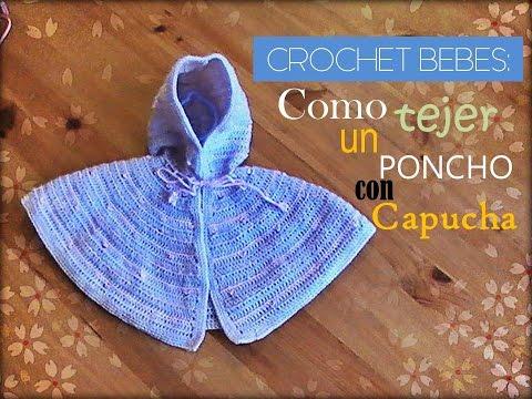 COMO TEJER a crochet un poncho con capucha para BEBE(diestro) - YouTube