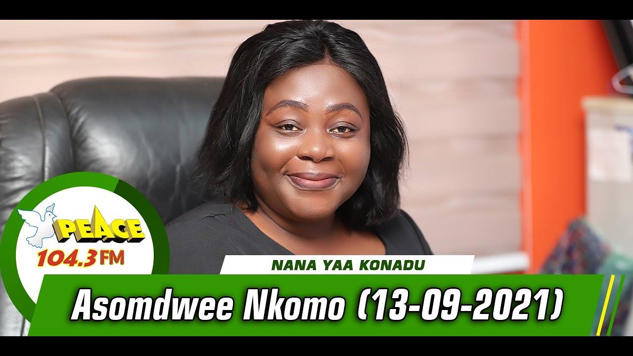 Download Asomdwoe Nkomo with Nana Yaa Konadu (13/09/2021)