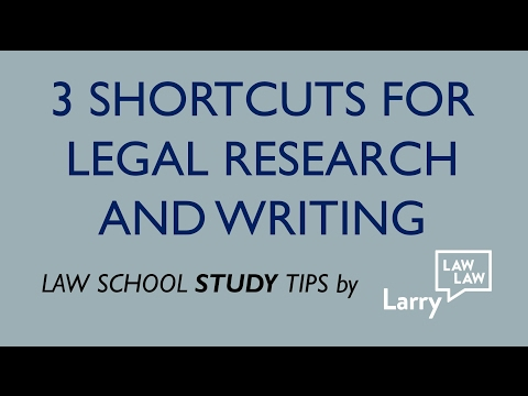 Law School Study Tips: 3 Shortcuts For Legal Research and Writing