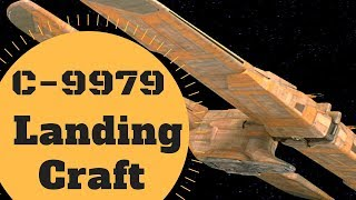 IT COULD FIT WHAT?!? - C-9979 Landing Craft Lore - Star Wars Canon & Legends Explained