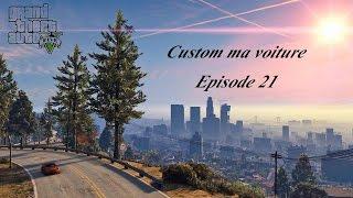 Custom ma voiture -Episode 21