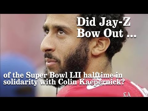 Why Did Jay-Z decline The Super Bowl LII Halftime Show ? | Los Angeles Times