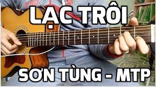[Guitar hướng dẫn] Lạc Trôi - Sơn Tùng Mtp