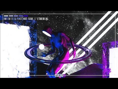 INF1N1TE & Flatland Funk - Ethereal