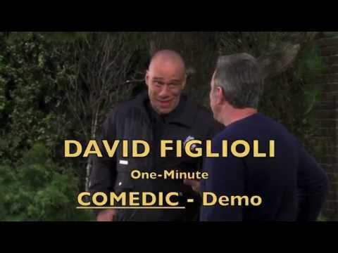 OneMinute COMEDIC DEMO Reel  DAVID FIGLIOLI 2017