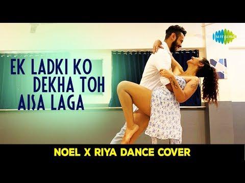 Ek Ladki Ko Dekha Toh Aisa Laga| एक लड़की को देखा तोह ऐसा लगा | Noel Athayde X Riya Sood Choreography