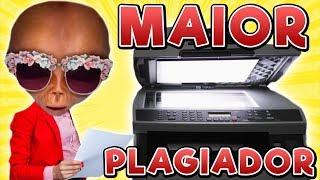O MAIOR PLAGIADOR DA INTERNET