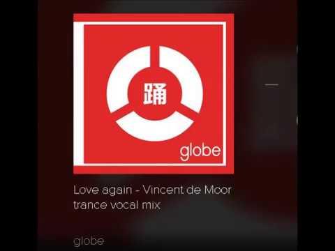 globe - Love again (Vincent de Moor trance vocal mix)