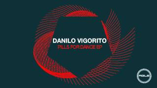 Danilo Vigorito - Pills For Dance (Original Mix)