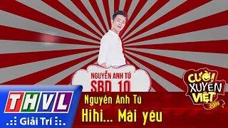 THVL | Cười xuyên Việt 2016 - Tập 5: Hihi... Mãi yêu - Nguyễn Anh Tú