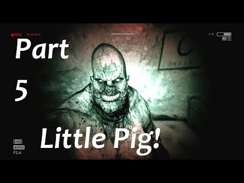 Outlast - Part 5 Little Pig. - YouTube Little Piggy Outlast