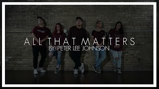 All That Matters - Peter Lee Johnson | Choreography By: Viet Phan