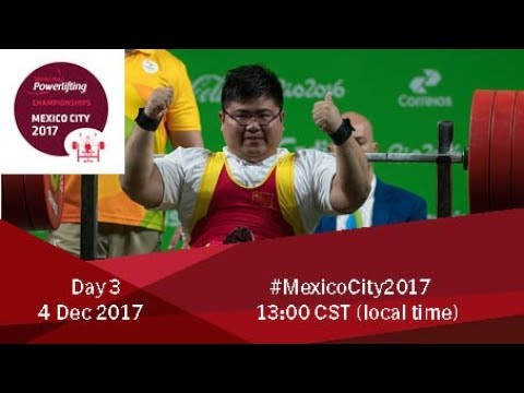 Word Para Powerlifting Championships | Mexico City 2017 | Day 3
