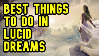 What I Use Lucid Dreaming For!