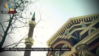 Milli Görüş Amsterdam Ayasofya Camiinde İlk Cuma