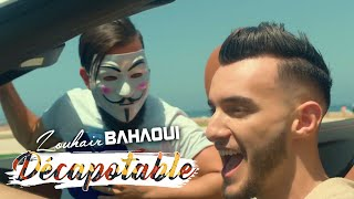 Zouhair Bahaoui - DÉCAPOTABLE (EXCLUSIVE Music Video) | (???? ??????? - ????????? (????? ???? ????