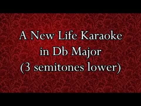 A New Life karaoke in Db Major (-3 pitch)