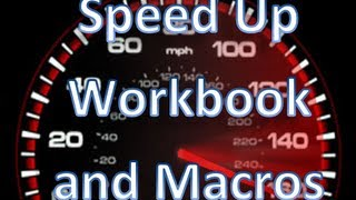 How to Massively Speed Up Your Workbook and Make Macros Run Faster - Excel VBA Is Fun