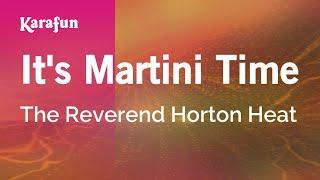 Karaoke It's Martini Time - The Reverend Horton Heat *