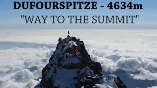 "DUFOURSPITZE (4634m) - 2nd Part ""THE WAY TO THE SUMMIT"""