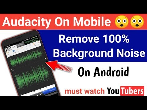 Audacity On Android | How To Remove 100% Background Noise On Android Smartphone | Must Watch