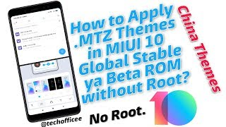 How to apply MTZ themes in MIUI 10 Global Stable and Beta ROM without Root | Simple steps
