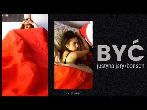 "JUSTYNA JARY & BONSON - ""Być"" | Official Video #coronaclip"