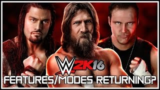 WWE 2K16 - Missing Modes & Features Returning? Plus More! (WWE 2K16 News)