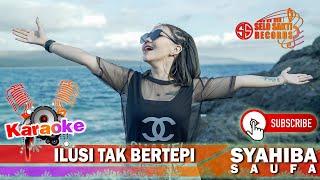 Syahiba Saufa - Ilusi Tak Bertepi (Karaoke Version)