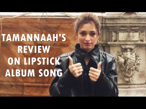Tamannaah's Review on Lipstick Album Song