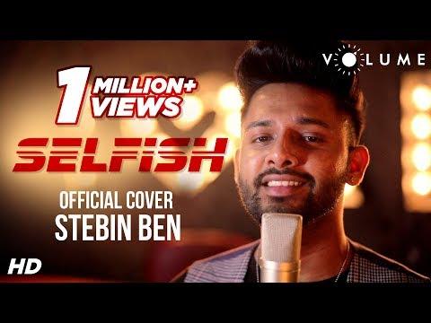 Selfish Song Cover By Stebin Ben   Movie Race 3   Salman Khan, Jacqueline   Hindi Songs 2018