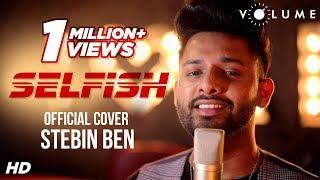 Selfish Song Cover By Stebin Ben | Race 3 | Salman Khan, Jacqueline | Hindi Songs 2018