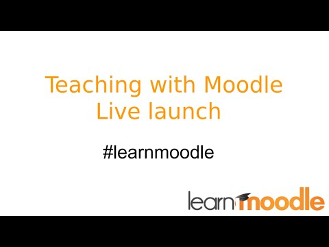 Live Course Launch - Teaching with Moodle: An Introduction