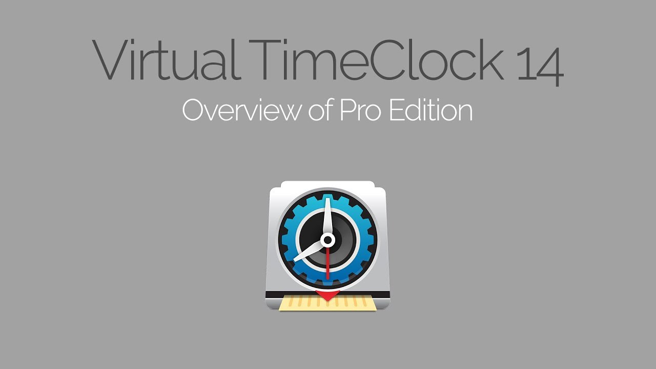 Overview of Virtual TimeClock 14 Pro Edition - YouTube
