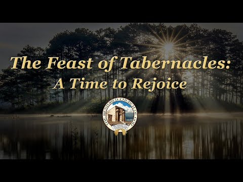 The Feast of Tabernacles: A Time to Rejoice