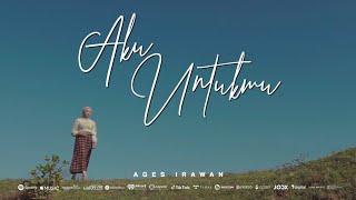 Ages Irawan - AKU UNTUKMU I Official Music Video