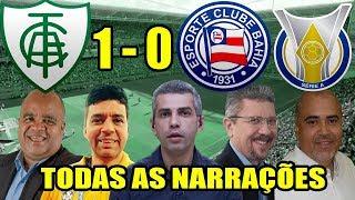 Todas as narrações - América-MG 1 x 0 Bahia / Brasileirão 2018
