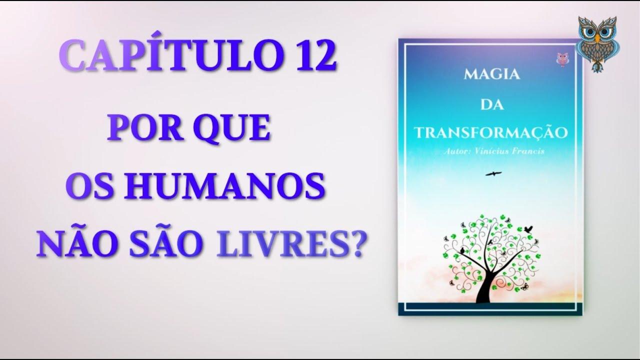 Livro MT - Por que os humanos não são livres? Capítulo 12