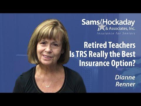 Retired Teachers: Is TRS Really the best Insurance Option?