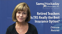 Retired Teachers: Is TRS Really the best Insurance Option?
