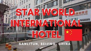 Star World International Hotel Beijing Sanlitun China A Review