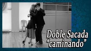 Doble sacada en la caminada - Clase de tango Nivel 2