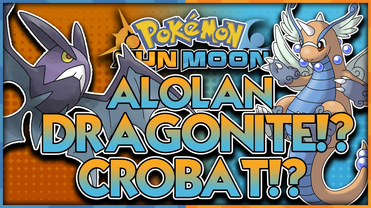 ALOLAN DRAGONITE AND CROBAT? MEGA DRAGONITE?! Pokémon Sun and ...