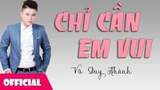 Chỉ Cần Em Vui - Vũ Duy Khánh [Official Audio]
