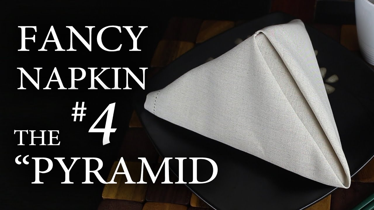 Napkin folding instructions for the pyramid napkin fold - Fancy Napkin 4 The Pyramid