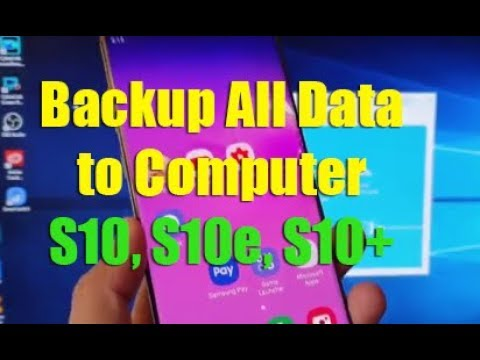 How to Backup Everything to Windows Computer | Samsung Galaxy S10 / S10e / S10+