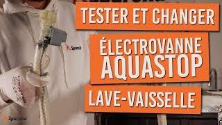 Comment tester et changer l'électrovanne aquastop de votre lave vaisselle
