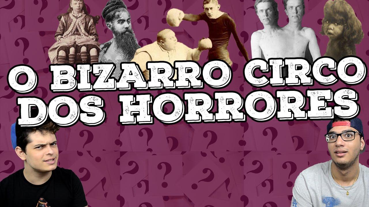 O bizarro circo dos horrores